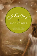 Catching Moondrops by Jennifer Valent