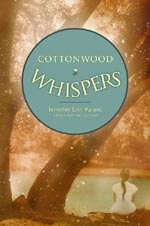 Cottonwood Whispers by Jennifer Valent